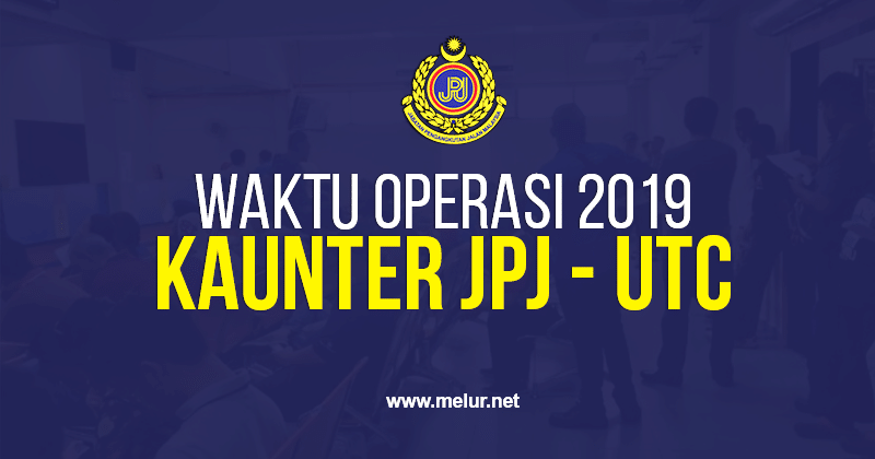 Post image for Waktu Operasi Kaunter JPJ di UTC