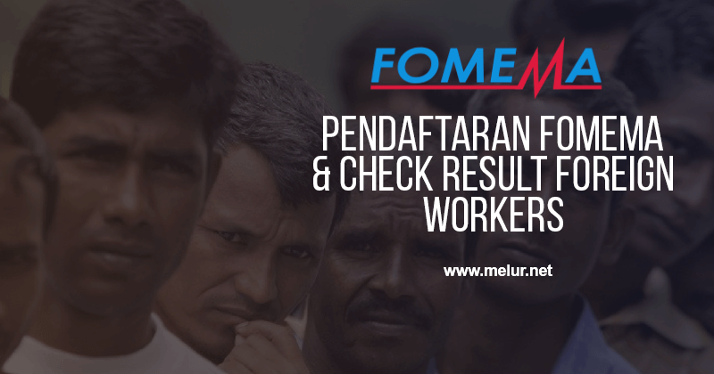 Post image for Portal FOMEMA: Registration & Check FOMEMA Online Results Foreign Workers